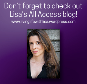 Don't forget to check out Lisa's All Access blog! www.livinglifewithlisa.wordpress.com